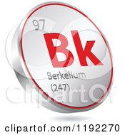Clipart Of A 3d Floating Round Red And Silver Berkelium Chemical Element Icon Royalty Free Vector Illustration