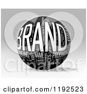 Clipart Of A 3d Grayscale BRAND Word Collage Sphere On A Shaded Background Royalty Free CGI Illustration by MacX