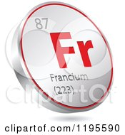 Clipart Of A 3d Floating Round Red And Silver Francium Chemical Element Icon Royalty Free Vector Illustration