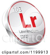 Clipart Of A 3d Floating Round Red And Silver Lawrencium Chemical Element Icon Royalty Free Vector Illustration