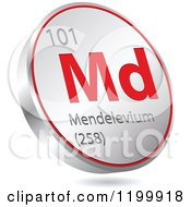 Clipart Of A 3d Floating Round Red And Silver Mendelevium Chemical Element Icon Royalty Free Vector Illustration