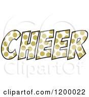 Clipart Of A Vegas Gold Polka Dot CHEER Royalty Free Vector Illustration
