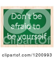 Clipart Of A Chalk Board With Dont Be Afraid To Be Yourself Text Framed In Wood Royalty Free Vector Illustration by Andrei Marincas