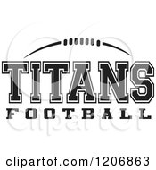 Clipart Of A Black And White American Football And TITANS Football Team Text Royalty Free Vector Illustration