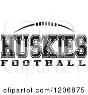 Clipart Of A Black And White American Football And HUSKIES Football Team Text Royalty Free Vector Illustration by Johnny Sajem