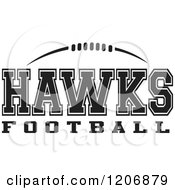 Clipart Of A Black And White American Football And HAWKS Football Team Text Royalty Free Vector Illustration