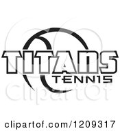 Clipart Of A Black And White Ball And TITANS TENNIS Team Text Royalty Free Vector Illustration