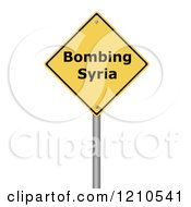 Clipart Of A 3d Bombing Syria Warning Sign Royalty Free CGI Illustration