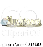 Cartoon Of A Crouching Man Holding A Fungus Over The Word MUSHROOM Royalty Free Clipart