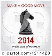 Clipart Of A Chess Knight Piece With Make A Good Move 2014 In The Year Of The Horse Text Royalty Free Vector Illustration
