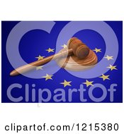 Clipart Of A 3d Legal Gavel On A European Union Flag Royalty Free Illustration