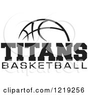 Clipart Of A Black And White Ball With TITANS BASKETBALL Text Royalty Free Vector Illustration
