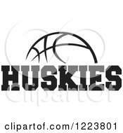 Clipart Of A Black And White Basketball With HUSKIES Text Royalty Free Vector Illustration by Johnny Sajem