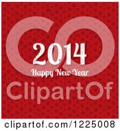 Clipart Of A White Grungy Happy New Year 2014 Greeting Over Red Snowflakes Royalty Free Vector Illustration