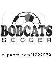 Clipart Of A Black And White Ball And BOBCATS SOCCER Team Text Royalty Free Vector Illustration by Johnny Sajem