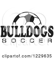 Clipart Of A Black And White Ball And BULLDOGS SOCCER Team Text Royalty Free Vector Illustration by Johnny Sajem
