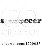 Clipart Of A Grayscale Rolling Ball In The Word SOCCER Royalty Free Vector Illustration by Johnny Sajem