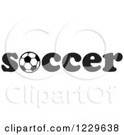 Clipart Of A Black And White Ball In The Word SOCCER Royalty Free Vector Illustration by Johnny Sajem