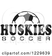 Clipart Of A Black And White Ball And HUSKIES SOCCER Team Text Royalty Free Vector Illustration by Johnny Sajem