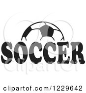Clipart Of A Black And White Ball And SOCCER Text Royalty Free Vector Illustration by Johnny Sajem