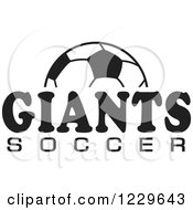 Clipart Of A Black And White Ball And GIANTS SOCCER Team Text Royalty Free Vector Illustration