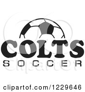 Clipart Of A Black And White Ball And COLTS SOCCER Team Text Royalty Free Vector Illustration by Johnny Sajem