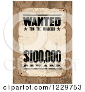 Clipart Of A Distressed Wanted Tom The Murderer Reward Sign Over Wood Royalty Free Vector Illustration by BestVector
