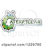 Clipart Of A Letter C Bug Forming The Word CATERPILLAR Royalty Free Vector Illustration by Cory Thoman