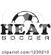 Clipart Of A Black And White Ball And HEAT SOCCER Team Text Royalty Free Vector Illustration