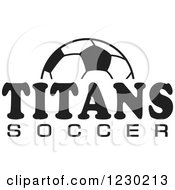 Clipart Of A Black And White Ball And TITANS SOCCER Team Text Royalty Free Vector Illustration