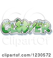 Clipart Of Green Leatters Forming The Word CLOVER With A Shamrock Royalty Free Vector Illustration