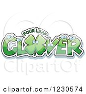 Clipart Of Green Leatters Forming The Word CLOVER With A Shamrock And Four Leaf Text Royalty Free Vector Illustration