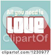 Clipart Of Retro All You Need Is Love Text On Turquoise Royalty Free Vector Illustration