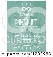 Clipart Of A Distressed Green Do What Is Right Not What Is Easy Inspirational Quote Royalty Free Vector Illustration