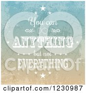 Clipart Of A Distressed You Can Do Anything But Not Everything Inspirational Quote Royalty Free Vector Illustration