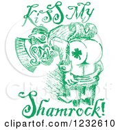 Clipart Of A Green Sketched St Patricks Day Leprechaun Mooning And Kiss My Shamrock Text Royalty Free Vector Illustration by Andy Nortnik