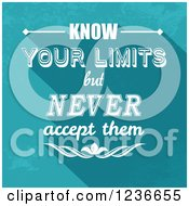 Clipart Of Know Your Limits But Never Accept Them Text On Blue Royalty Free Vector Illustration