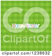 Clipart Of A Green Gingham Plaid Background With Happy Easter Text Royalty Free Vector Illustration by KJ Pargeter