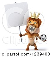 Clipart Of A 3d Roaring Lion King Holding A Blank Sign And A Soccer Ball Royalty Free Illustration