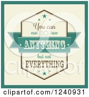 Clipart Of A You Can Do Anything But Not Everything Inspirational Quote Royalty Free Vector Illustration