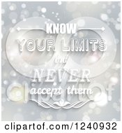 Clipart Of A Know Your Limits But Never Accept Them Saying Royalty Free Vector Illustration