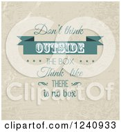 Clipart Of A Retro Dont Think Outside The Box Think Like There Is No Box Saying Royalty Free Vector Illustration
