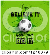 Clipart Of A Soccer Ball With If You Can Believe It You Can Do It Text On Green Royalty Free Vector Illustration