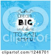 Clipart Of A Distressed Blue Dream And Dare To Fail Quote Background Royalty Free Vector Illustration