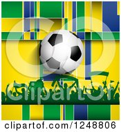 Clipart Of A 3d Soccer Ball Over A Crowd Of Fans And Brazilian Yellow Blue And Green Royalty Free Vector Illustration