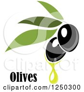 Clipart Of Black Olives Dripping Oil And Text Royalty Free Vector Illustration