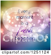 Clipart Of Every Moment Is A Fresh Beginning Text Over Colorful Flares Royalty Free Vector Illustration by KJ Pargeter