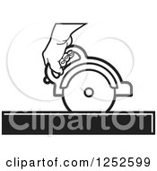 Clipart Of A Black And White Hand Operating A Circular Saw Royalty Free Vector Illustration