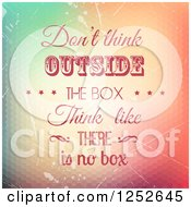 Clipart Of Dont Think Outside The Box Think Like There Is No Box Text Over Grunge Royalty Free Vector Illustration by KJ Pargeter
