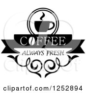 Clipart Of A Black And White Coffee Always Fresh Design Royalty Free Vector Illustration